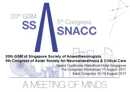 20th GSM of Singapore Society of Anaesthesiologists, 5th CONGRESS of Asian Society for Neuroanaesthesia and Critical Care